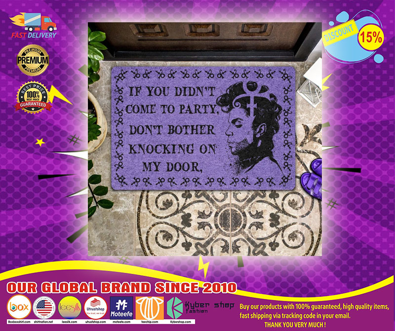 Prince If you didn't come to party don't bother knocking on my door doormat - LIMITED EDITION