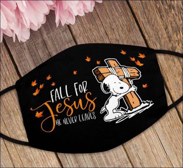 Snoopy fall for Jesus he never leaves face mask