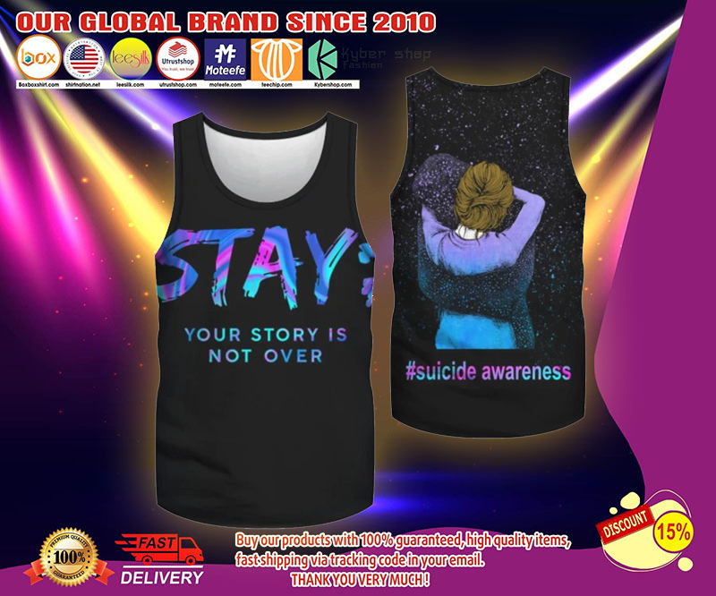 Suicide Prevention Awareness Stay your story is not over hoodie - LIMITED EDITION