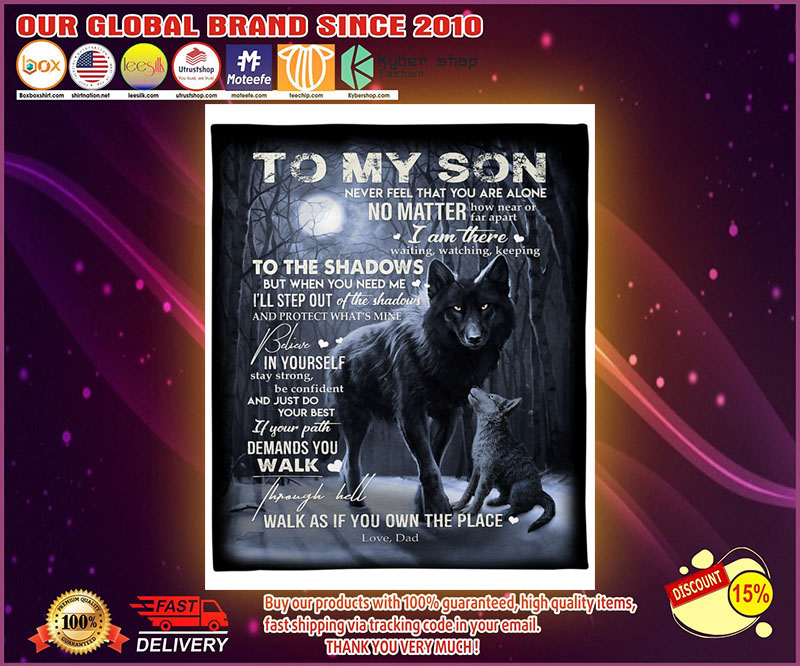 Wolf To my son never feel that you are alone no matter blanket  - LIMITED EDITION