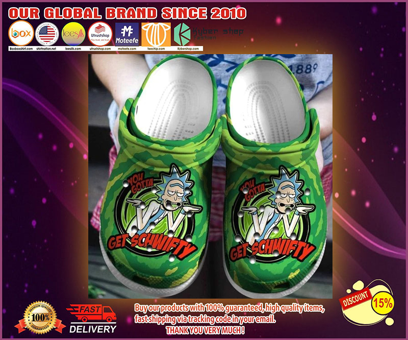 You gotta get schwifty crocs shoes - LIMITED EDITION