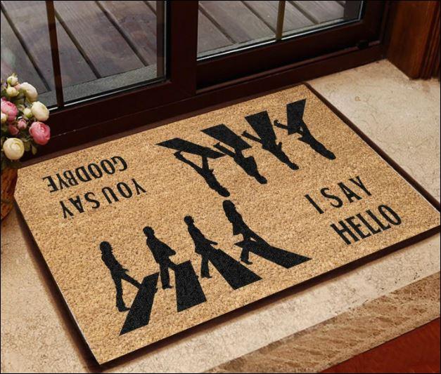 You say goodbye i say hello doormat
