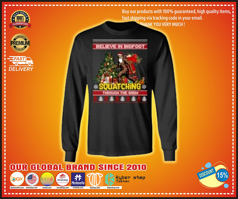 Believe in bigfoot squatching through the snow ugly christmas sweater - LIMITED EDITION BBS