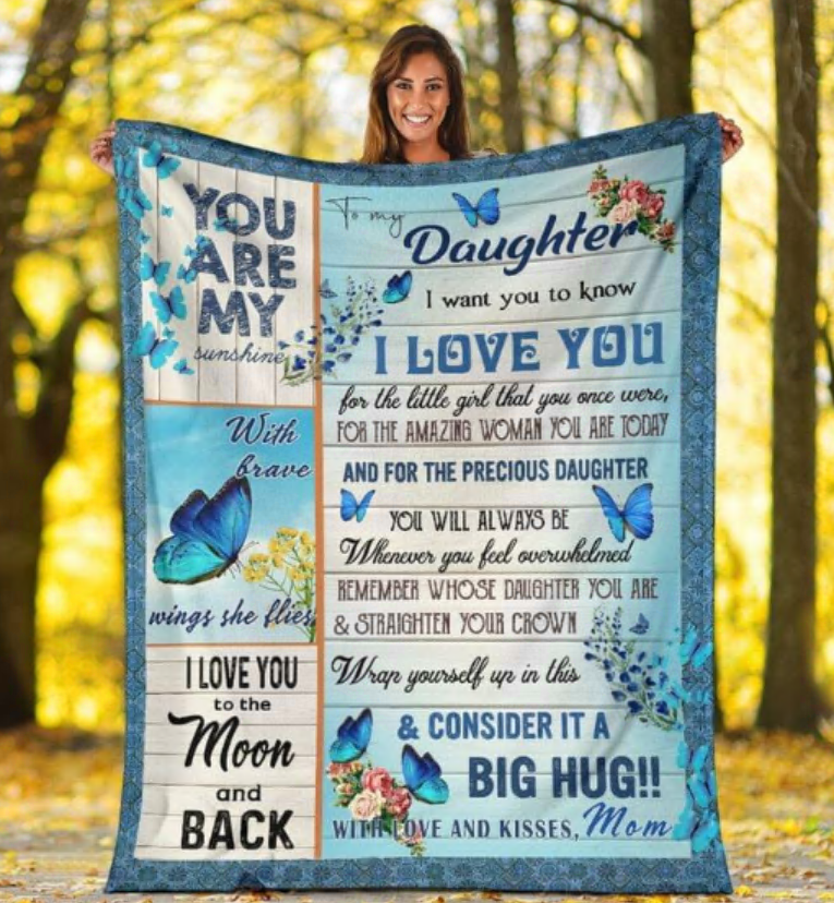 Butterfly mom to my daughter i want you to know i love you quilt