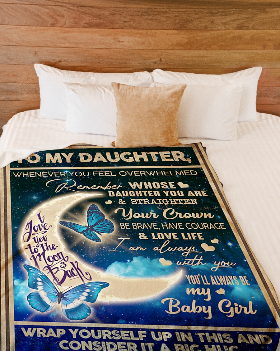 Butterfly moon to my daughter whenever you feel overwhelmed blanket large