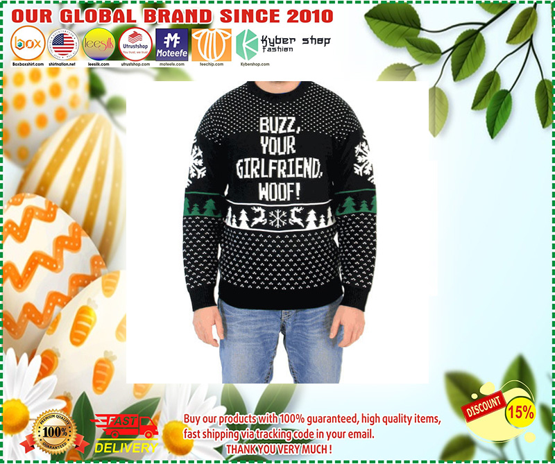 Buzz, Your Girlfriend, Woof! Ugly Christmas Sweater - LIMITED EDTION