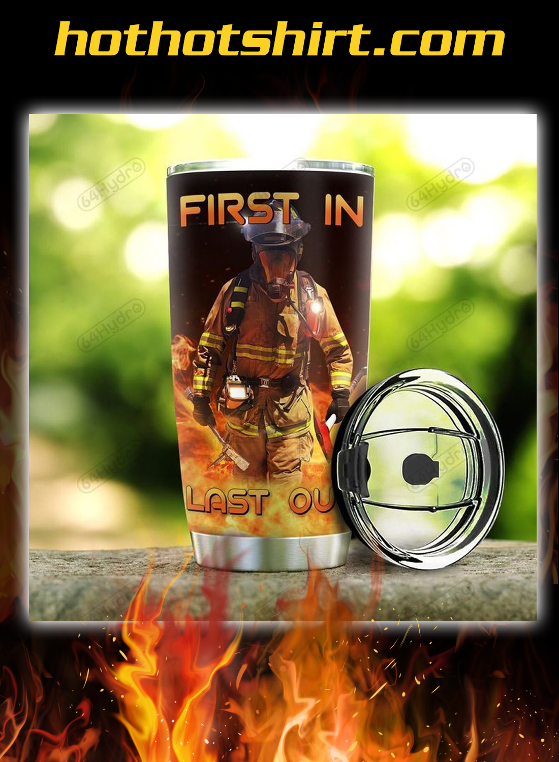 Firefighter personalized custom bame first in last out tumbler 2
