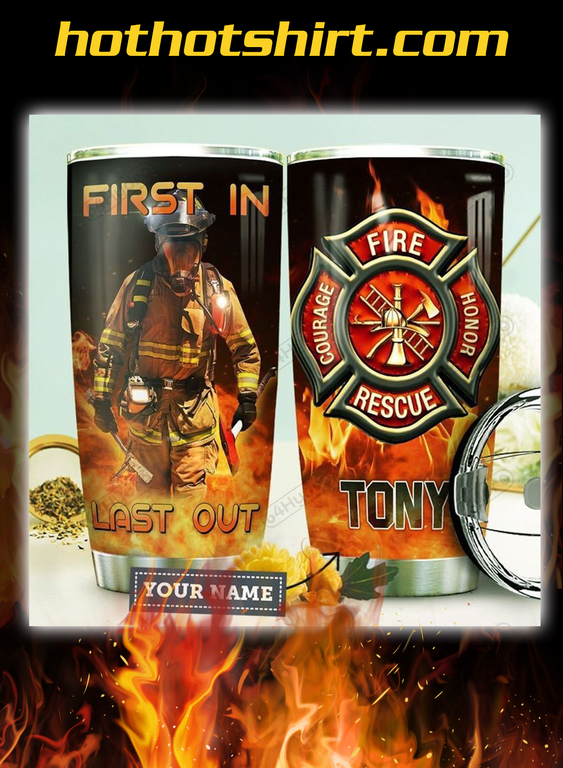 Firefighter personalized custom bame first in last out tumbler