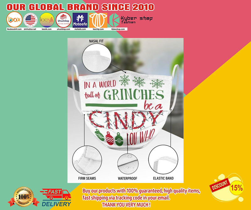 In a world full of grinches be a cindy lou who face mask1