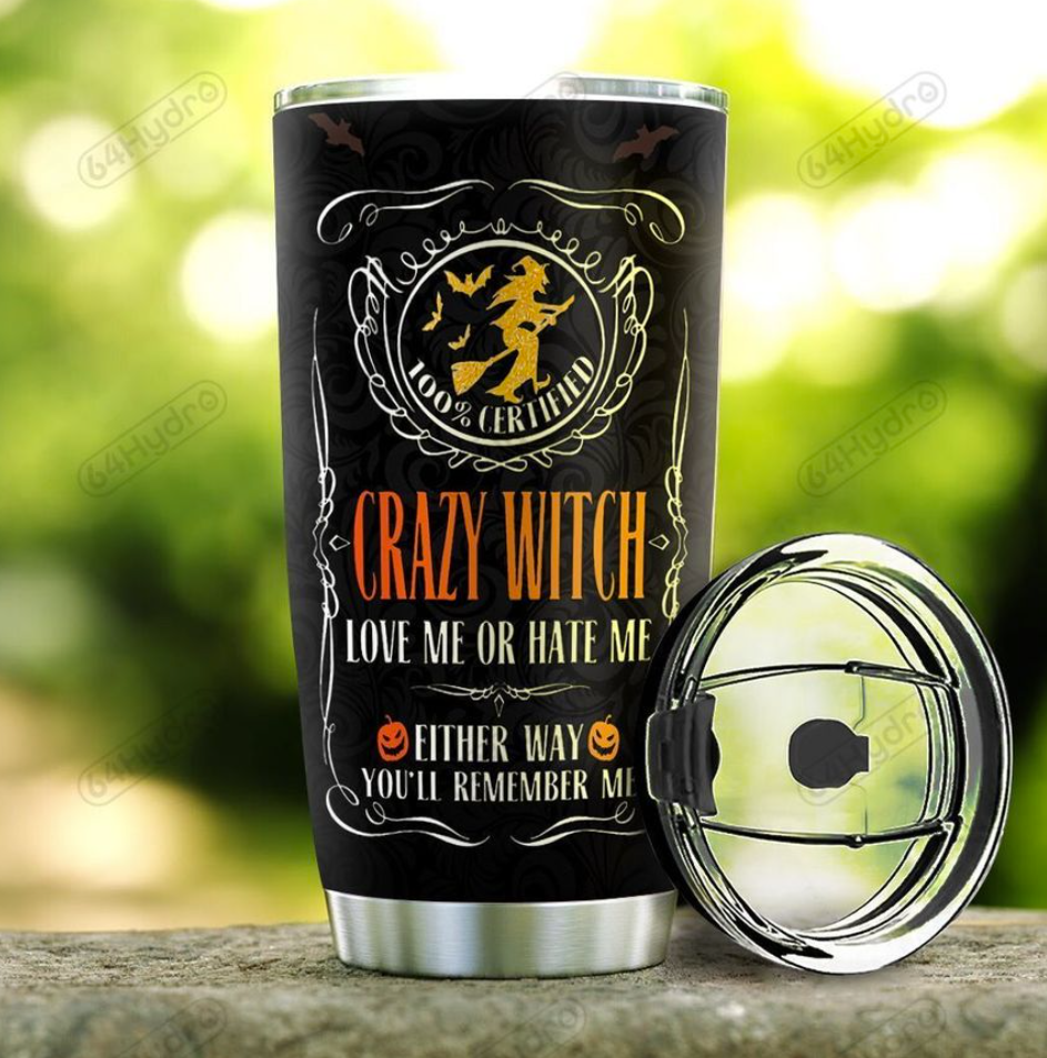 Personalized crazy witch love me or hate me either way you'll remember me tumbler - dnstyles