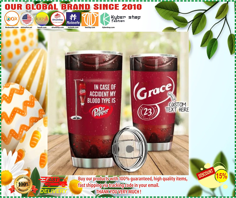 Personalized in case of accident my blood type is Dr Pepper tumbler - LIMITED EDITION BBS