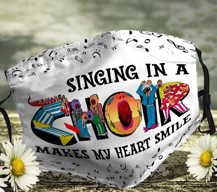Singing In A Choir Make My Heart Smile Face Mask