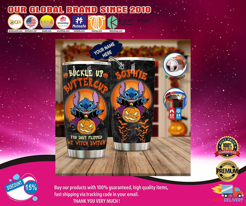 Stitch Buckle up buttercup you just flipped my witch switch custom name tumbler
