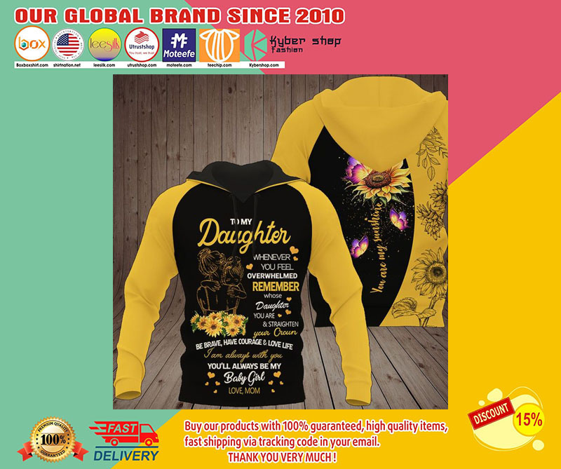 Sunflower To my daughter whenever you feel 3D Hoodie1