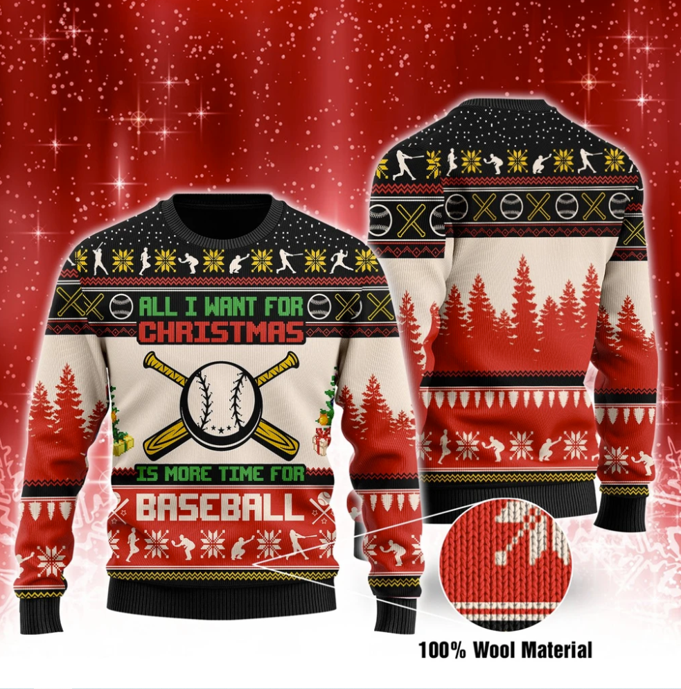 All i want for Christmas is more time for baseball 3D ugly sweater