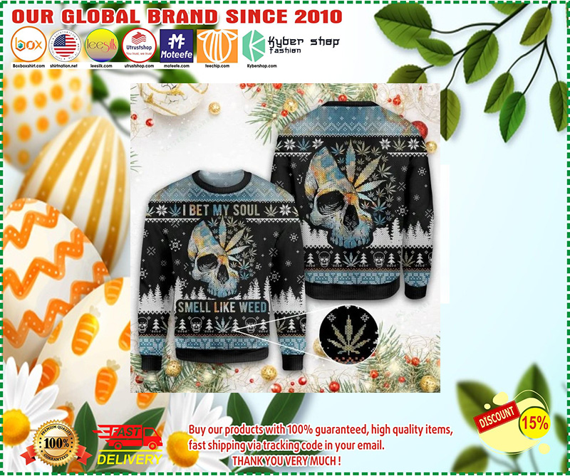 Christmas Skull I bet my soul smells like weed ugly sweater – LIMITED EDITION
