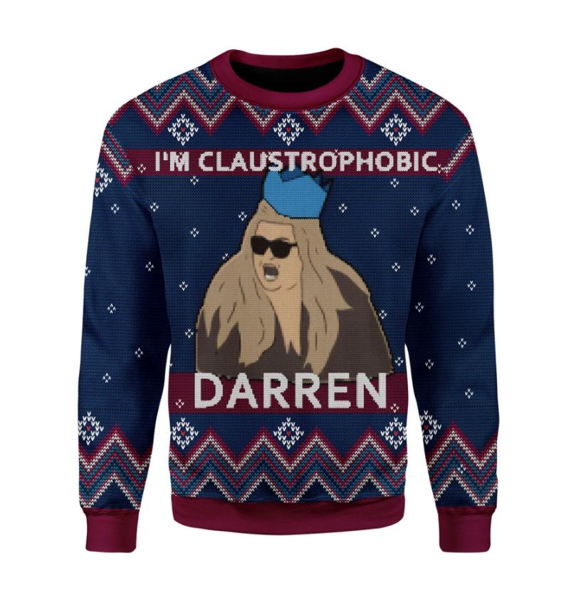 I'm claustrophobic darren ugly sweater