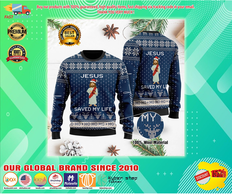 JESUS SAVED MY LIFE UGLY CHRISTMAS SWEATER - LIMITED EDITION BBS