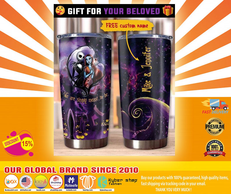 Jack skelinton and Saly We are simply meant to be tumbler custom name - LIMITED EDITION