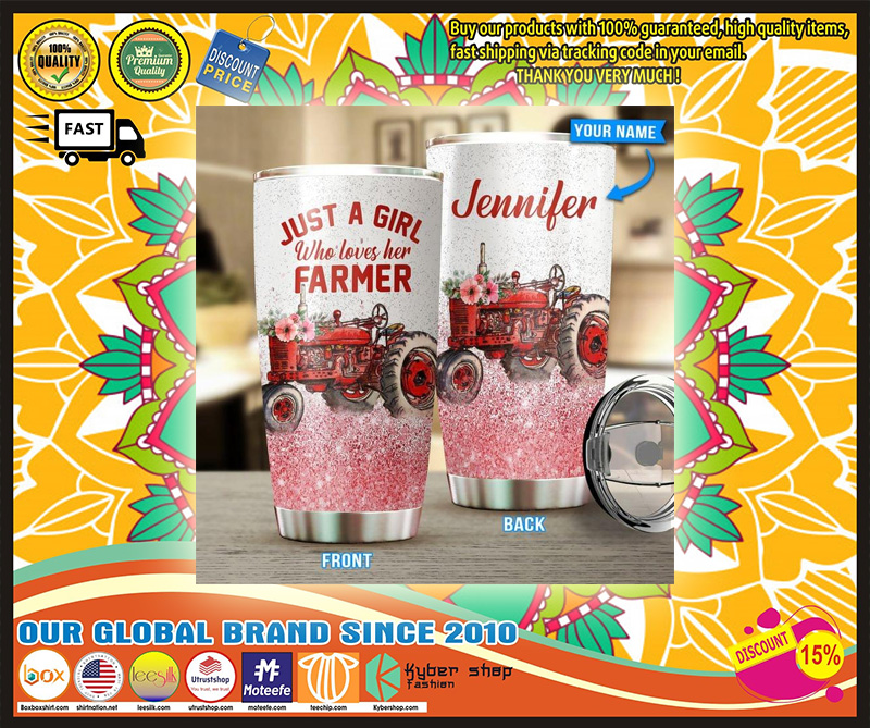Just a girl who loves her farmer custom personalized name tumbler - LIMITED EDITION