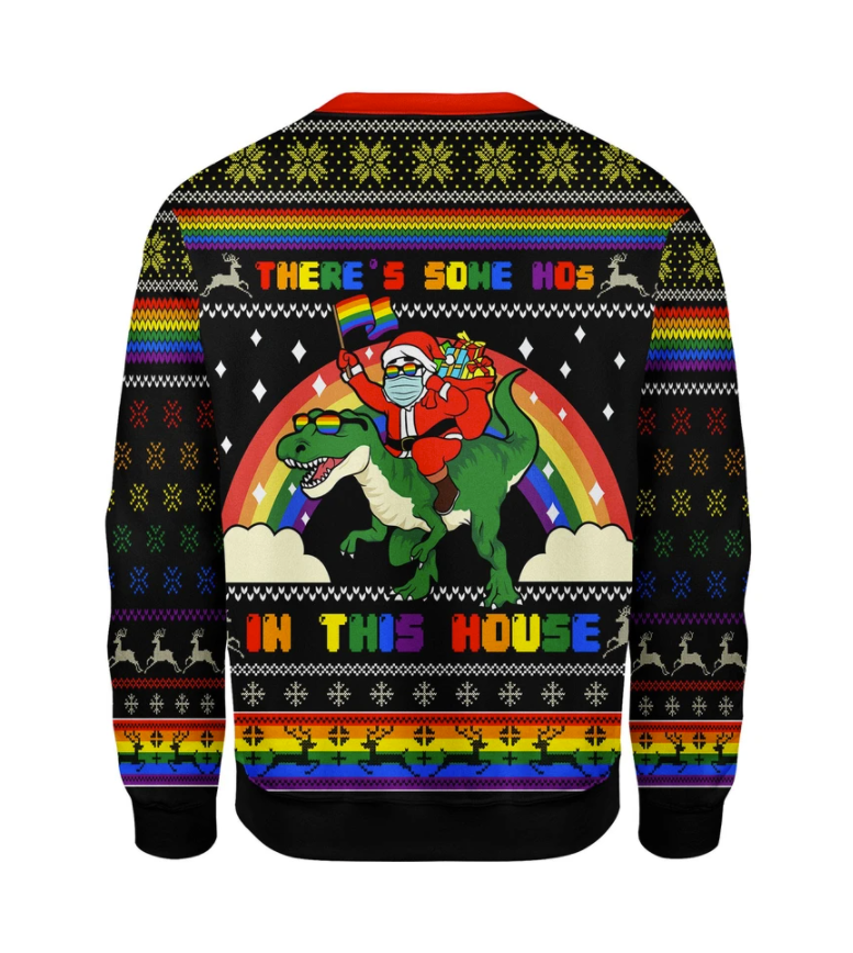LGBT Santa riding T-Rex there's some hos in this house ugly sweater 1