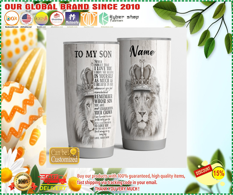 Lion King To my son never forget I love you TUMBLER CUSTOM NAME - LIMITED EDITION