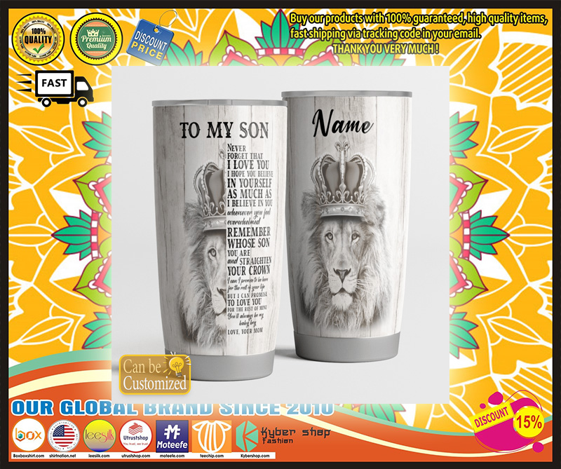 Lion King To my son never forget I love you TUMBLER CUSTOM NAME