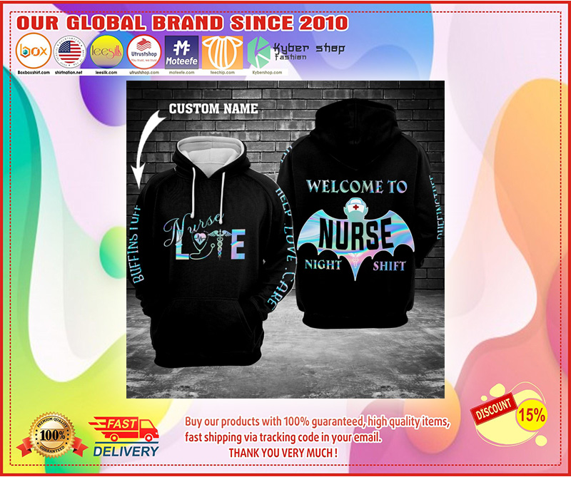 Nurse Life Welcome to night shift 3D Custom Hoodie - LIMITED EDITION