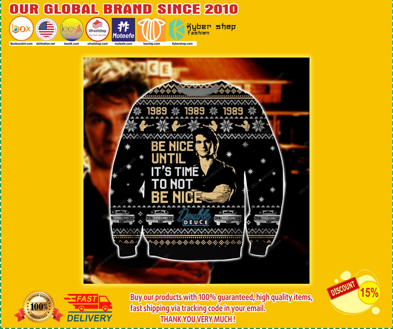 ROAD HOUSE BE NICE UNTIL IT'S TIME TO NOT BE NICE UGLY CHRISTMAS SWEATER - LIMITED EDITION BBS