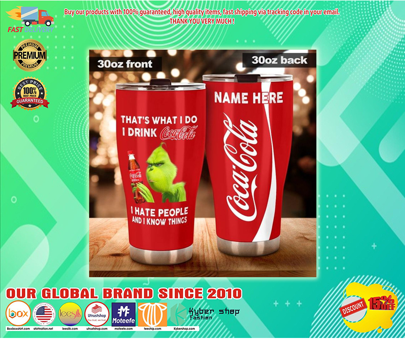 That what I do i drink cocacola i hate people and i know things tumbler - LIMITED EDITION BBS
