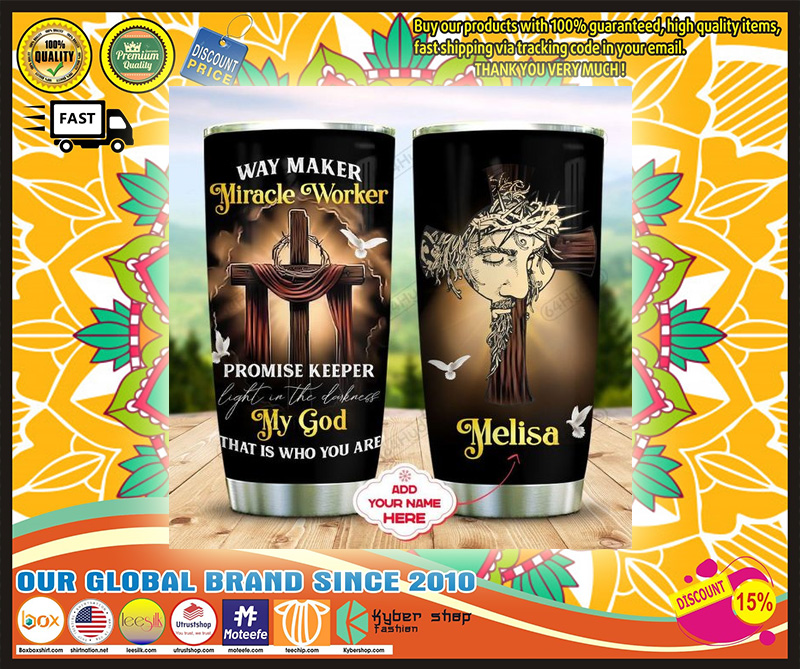 Way maker Miracle worker TUMBLER CUSTOM NAME - LIMITED EDITION