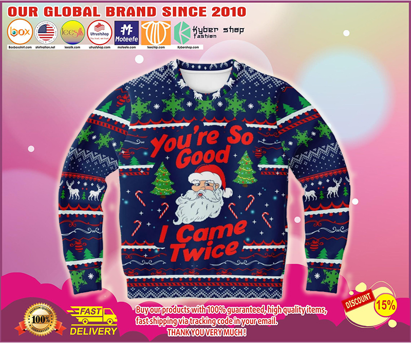 You're so good I came twice ugly christmas sweater - LIMITED EDITION BBS