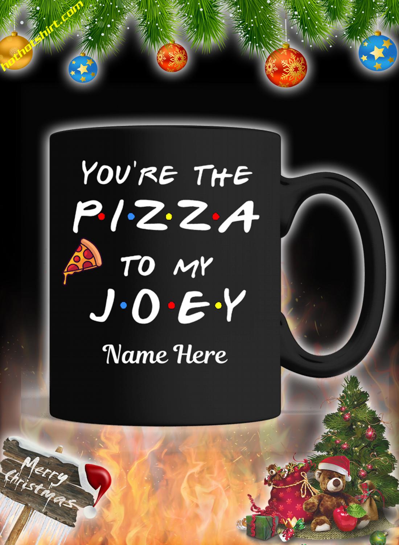 You're the pizza to my customized custom name mug