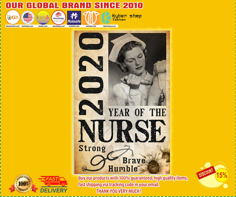 2020 year of the nurse strong brave humble poster - EDITION LIMITED BBS