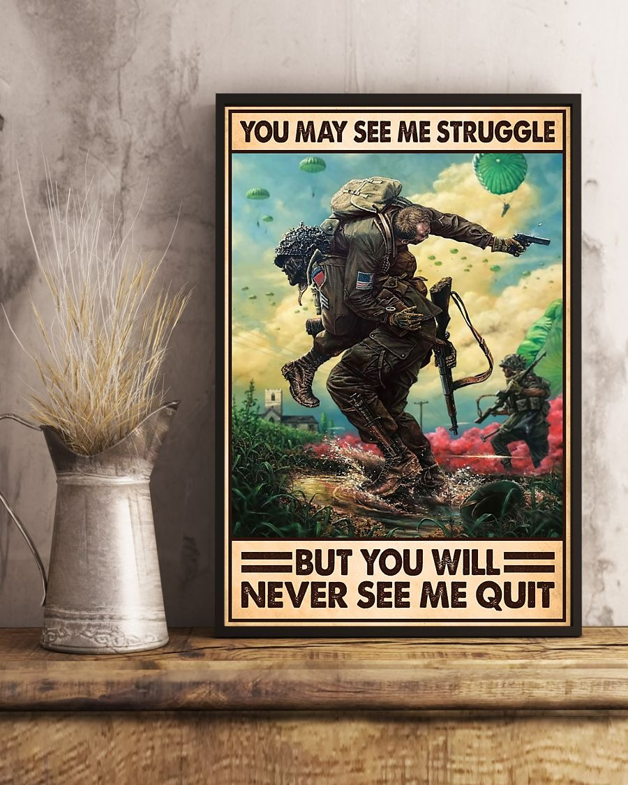 American Veteran you may see me struggle but you will never see me quit poster - LIMITED EDITION