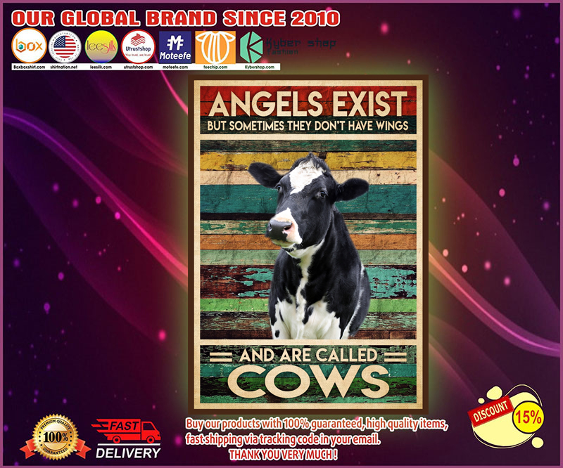 Angels exist but sometimes they don't have wings and are called cows poster