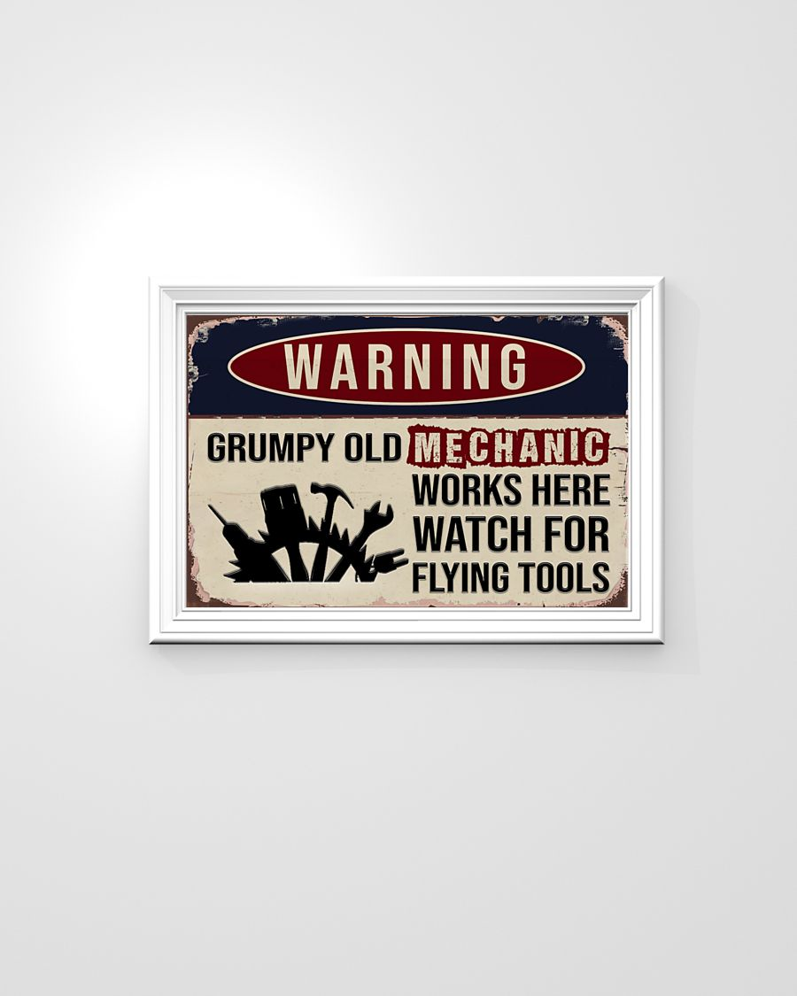 Auto mechanic warning grumpy old mechanic works here watch for flying tools poster
