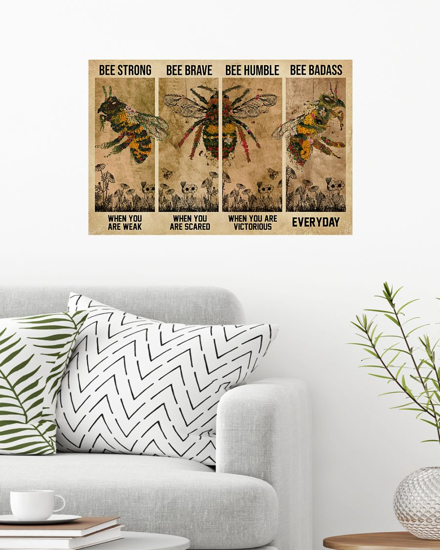 Bee be strong be brave be humble be badass poster – LIMITED EDITION