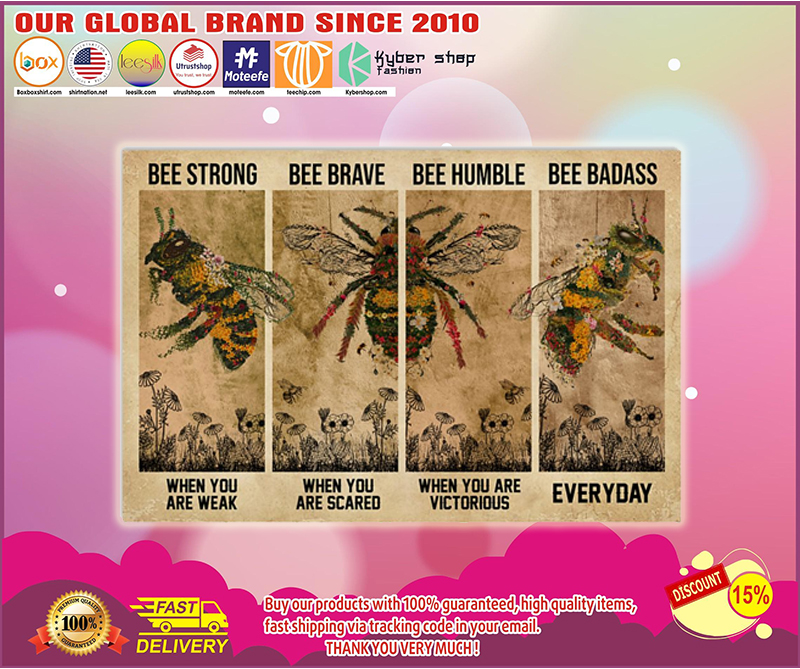 Bee be strong be brave be humble be badass poster - LIMITED EDITION BBS