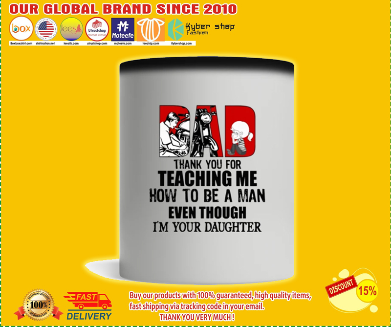 Biker dad thank for teach me how to be a man even I'm your daughter mug - LIMITED EDITION BBS