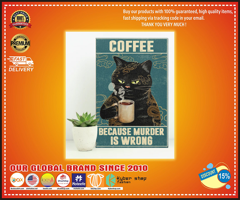 Black Cat coffee because murder is wrong poster - LIMITED EDITION BBS