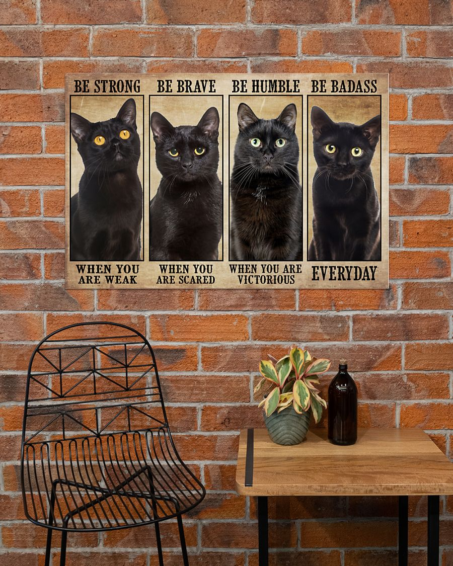 Black cat be strong be brave be humble be badass poster