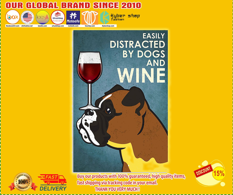 Boxer dog easily distracted by dogs and wine poster - EDITION LIMITED BBS