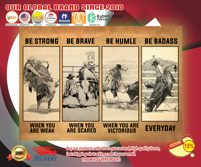 Bull riding be strong be brave be humble be badass poster