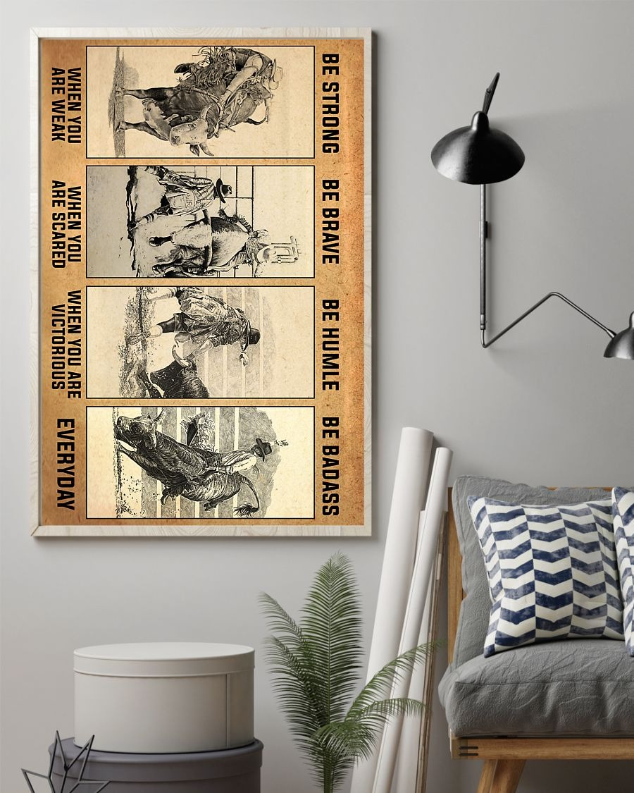 Bull riding be strong be brave be humble be badass poster - LIMITED EDITION