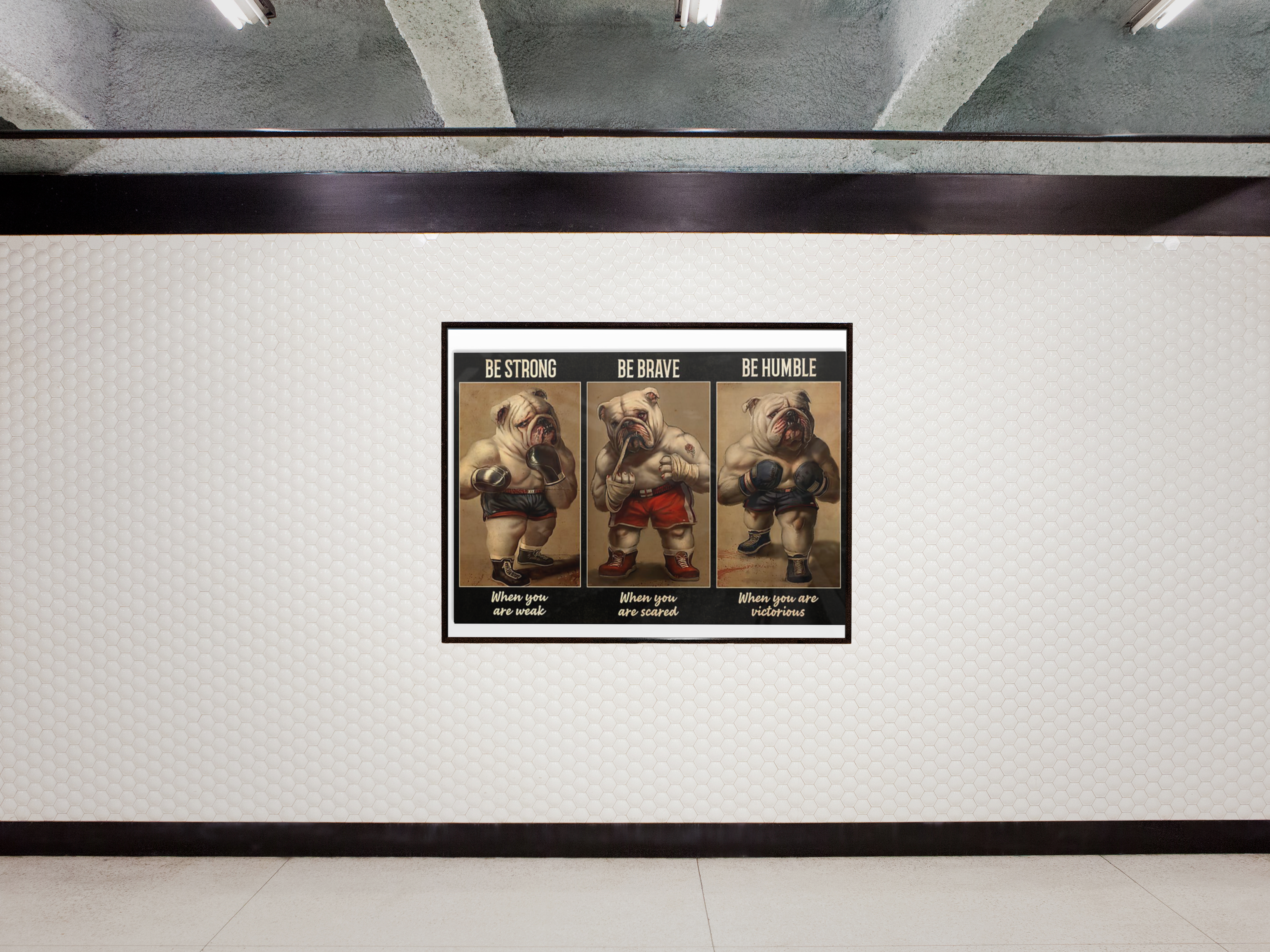 Bulldog boxer be strong be brave be humble be badass poster