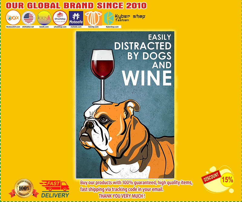 Bulldog easily distracted by dogs and wine poster - LIMITED EDITION BBS