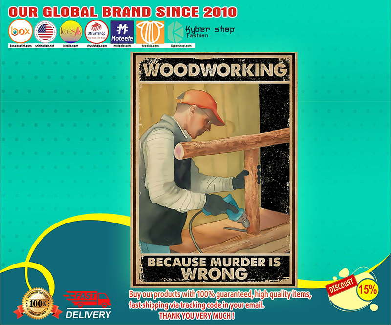 Carpenter woodworking because murder is wrong poster