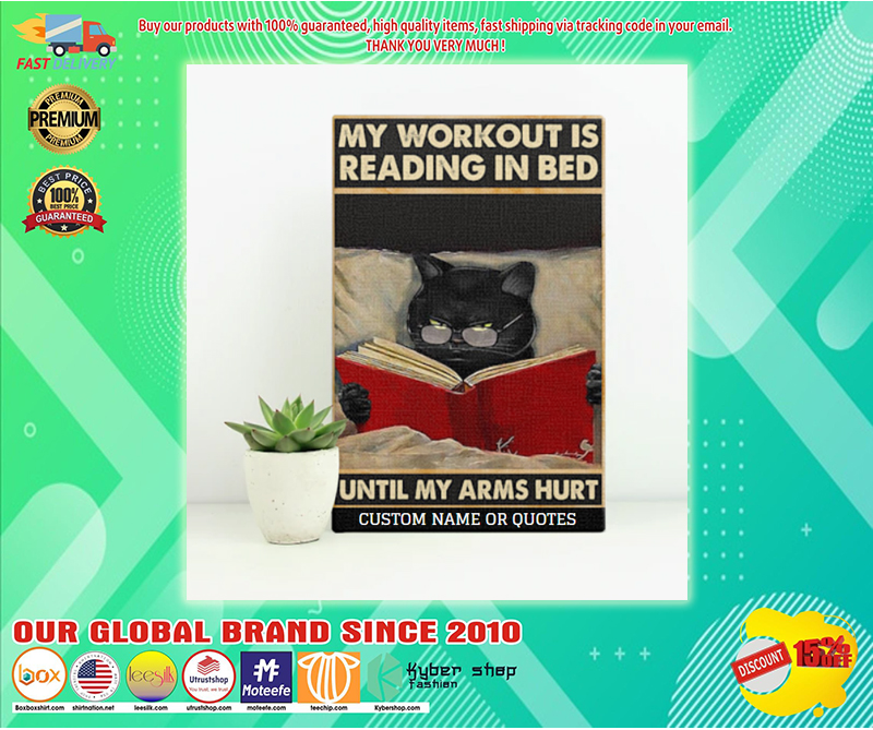 Cat My workout is reading in bed until my arms hurt poster - LIMITED EDITION BBS