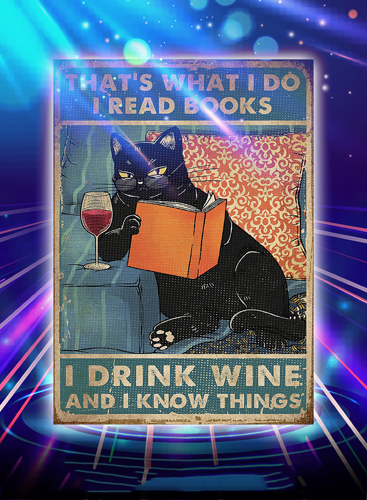 Cat that's what I do I read books I drink wine and I know things poster - A3